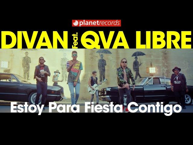 DIVAN Feat. QVA LIBRE - Estoy Para Fiesta Contigo (Official Video by Asiel Babastro) Cubaton
