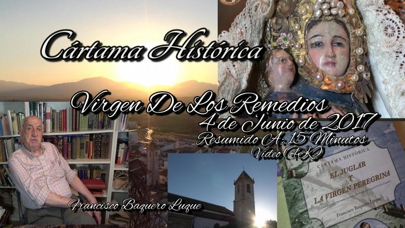 Cártama Histórica..4 Junio 2017.(4K)Resumido a:14 Minutos.Virgen de Los Remedios.Cártama(Málaga)