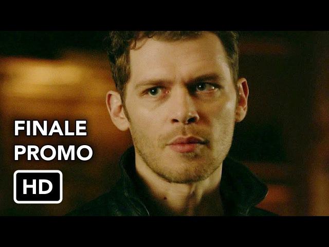 Древние / Первородные 4 сезон 13 серия финал HD /The Originals 4x13