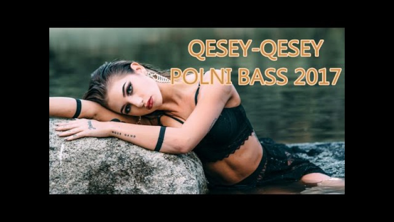 POLNI BASS (ZAUR ASIQ QESEY-QESEY) 2017 YENI VERSIYA