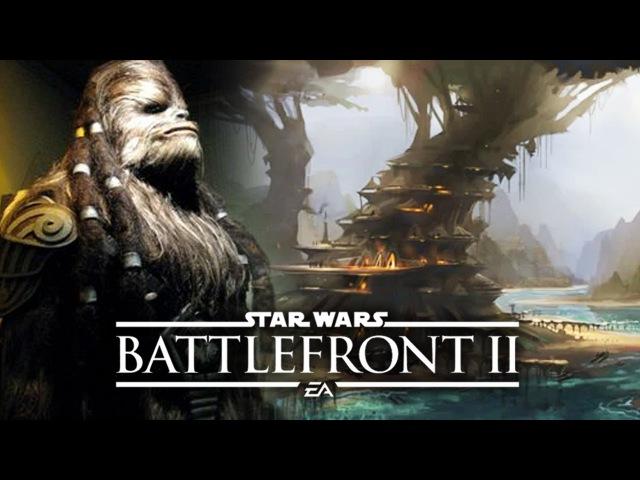 Star Wars Battlefront 2 - New Kashyyyk Map Details! Space Battles! More on FREE DLC!