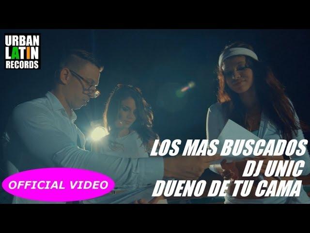 LOS MAS BUSCADOS DJ UNIC - DUENO DE TU CAMA