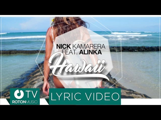 Nick Kamarera feat. Alinka - Hawaii (Lyric Video)