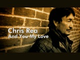 Chris Rea - And You My Love 1991 (EqHQ)