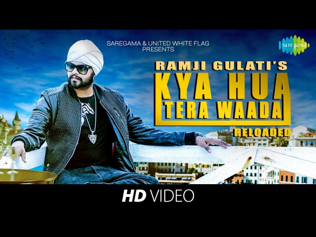 Kya Hua Tera Waada Reloaded Ramji Gulati HD Video
