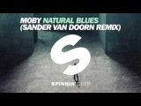 Moby - Natural Blues (Sander van Doorn Remix)