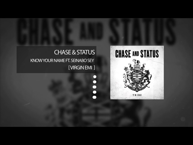 Chase Status - Know Your Name (feat. Seinabo Sey)