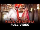 Kala Chashma - Full Video Baar Baar Dekho Sidharth Katrina Prem Hardip Badshah Neha Indeep B