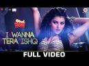 I Wanna Tera Ishq Uncensored Great Grand Masti Urvashi Rautela Shivi