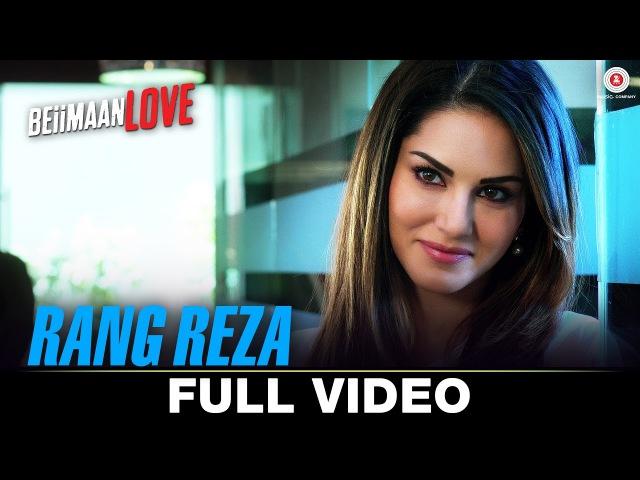 Rang Reza - Full Video   Beiimaan Love   Sunny Leone Rajniesh Duggall   Asees Kaur