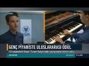 13 Yaşında dünya şampiyonu olan genç piyanist Kaan Turan ile yapılan röportaj