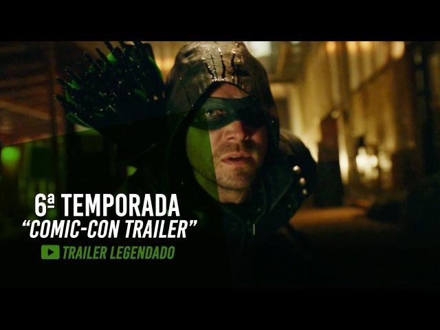 Arrow | Trailer da 6ª temporada, divulgado na Comic Con 2017