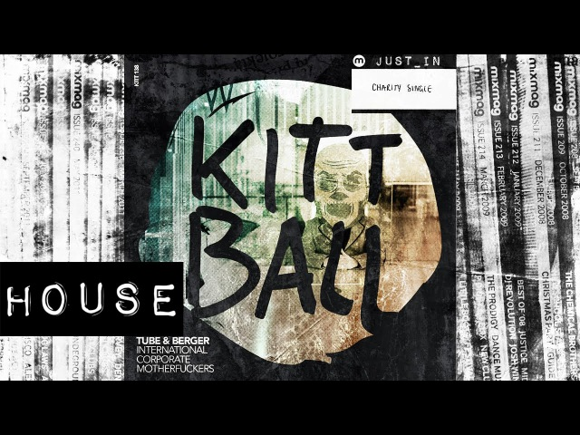 HOUSE Tube Berger International Corporate Motherfuckers Kittball Embassy One