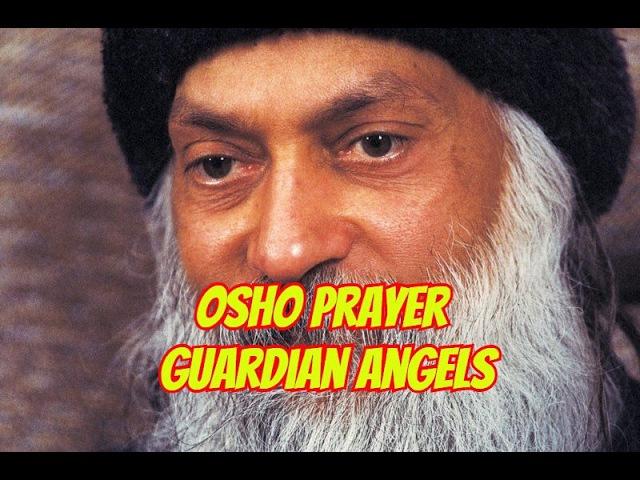 Ошо. Мантра Ангелов-Хранителей/Osho prayer guardian angels
