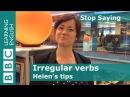 Irregular verbs: Stop Saying