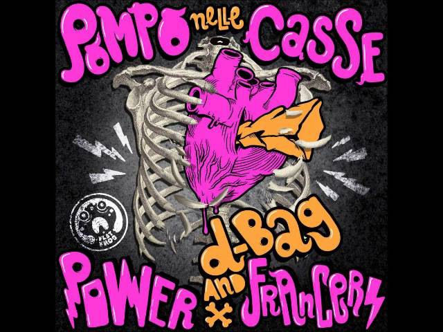 Power Francers and D-bag - Pompo nelle casse (acapella fx)