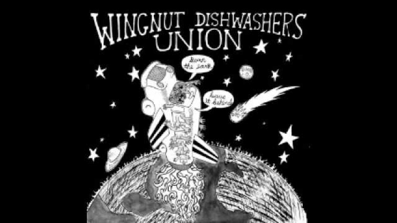 Wingnut Dishwashers Union - My Idea of Fun