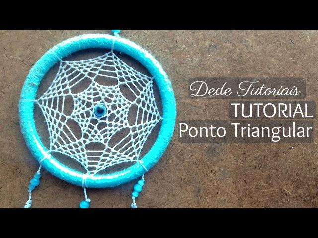 Dede Tutoriais | Ponto Triangular no Filtro dos Sonhos 61