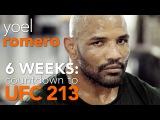Yoel Romero 6 Weeks Countdown to UFC 213 - Episode 1