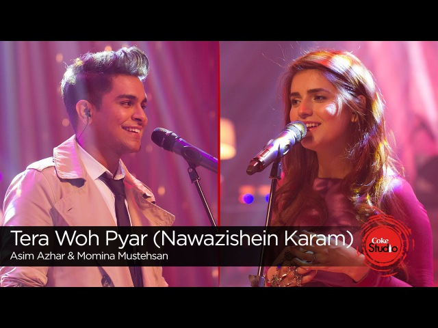 Tera Woh Pyar Nawazishein Karam Momina Mustehsan Asim Azhar Episode 6 Coke Studio Season 9