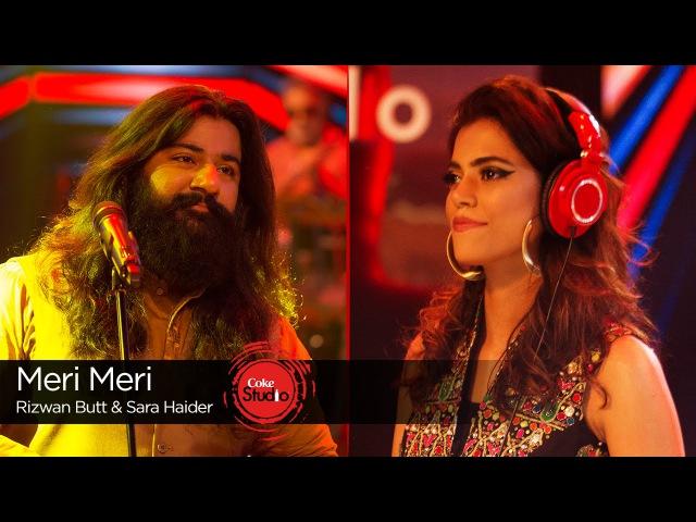 Meri Meri, Rizwan Butt Sara Haider, Episode 6, Coke Studio Season 9