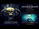 Official Masters of Hardcore podcast by Deadly Guns 083