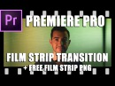 Film Strip Transition directly in Premiere Pro plus Free Film Strip PNG (Creative Cloud Tutorial)