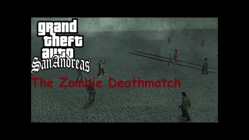 GTA San Andreas Моды №5 The Zombie Deathmatch