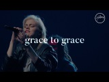 Hillsong Worship - Grace To Grace (feat. Taya Smith)