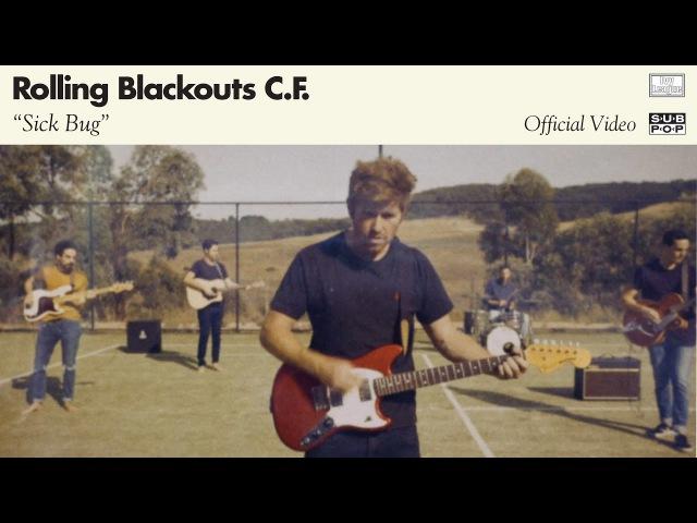 Rolling Blackouts Coastal Fever - Sick Bug [OFFICIAL VIDEO]