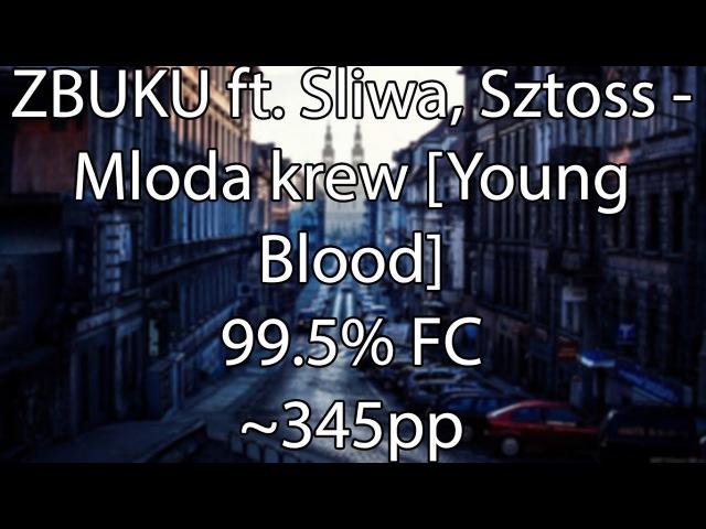 ZBUKU ft. Sliwa, Sztoss - Mloda krew [Young Blood] - 99.5 FC ~345pp