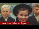 D-Day to Germany: Cameraman Jack Lieb comments on original footage of 1944-45