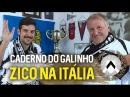 CADERNO DO GALINHO 4 ZICO NA ITÁLIA