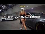 Turkish Moombahton Mix  PACK 1