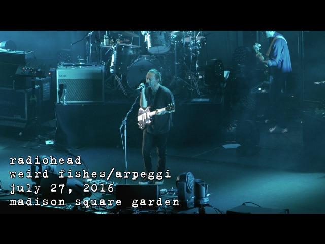 Radiohead Weird Fishes Arpeggi [4K] 2016-07-27 - Madison Square Garden New York, NY
