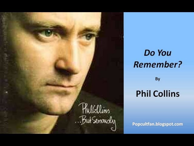 Phil Collins - Do You Remember? (Lyrics)