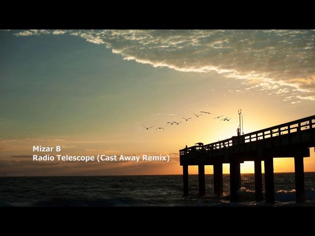 Mizar B - Radio Telescope (Cast Away Remix)[PDR012][FBF011]