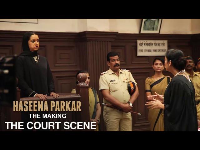 Haseena Parkar: The Making - The Court Scene