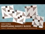 Video tutorial 4 Disappearing shoofly blocks