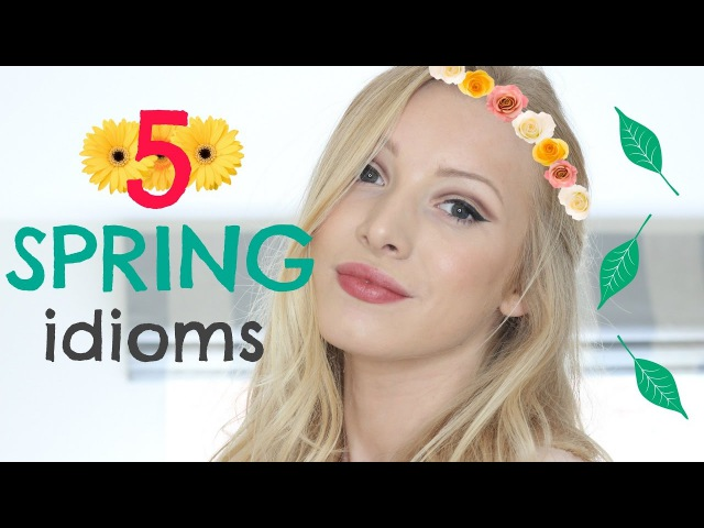 5 Spring Idioms | English Vocabulary Lesson*