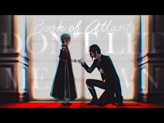 Dont let me down. | kuroshitsuji [ book of atlantic ]