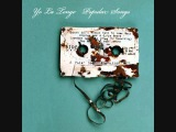 Yo La Tengo - The Fireside