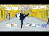 Just Dance 2017 l Scream &amp Shout (Extreme) - will.i.am ft. Britney Spears l by DeaDan