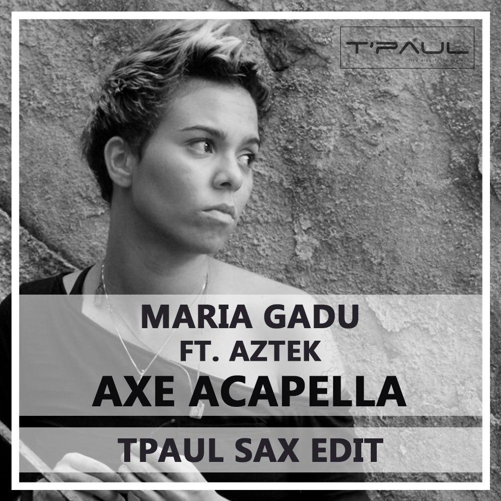 Maria Gadu ft  Aztek – Axe Acapella (TPaul Sax Edit) – TPaul