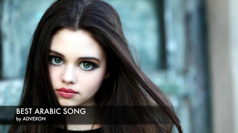 Arabic Song Collection by Advexon 2016 - Красивая Арабская Музык