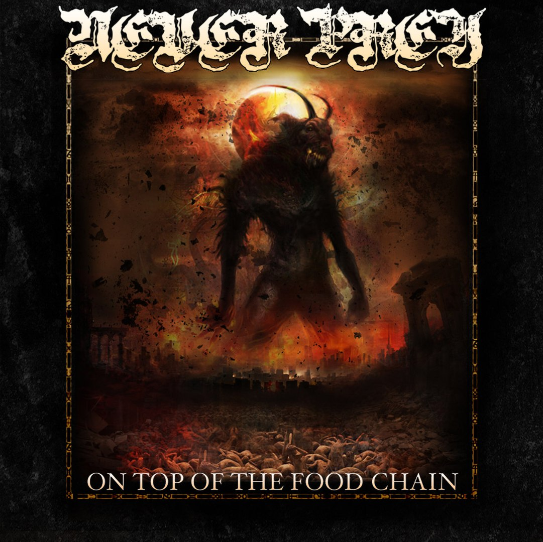 Never Prey - On Top Of The Food Chain (2017)