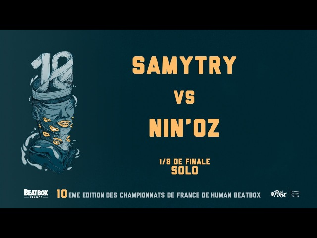 SAMYTRY vs NIN'OZ - 1/8 Final - 2016 French Beatbox Championships