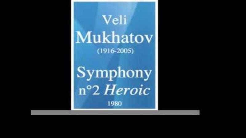 Veli Mukhatov (1916-2005) : Symphony No. 2