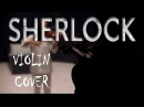 SHERLOCK Who you really are VIOLIN COVER | Sherlock Eurus Theme | Шерлок и Эвер