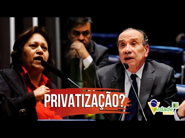 Confronto entre Aloysio Nunes e Fátima Bezerra - Privatização?